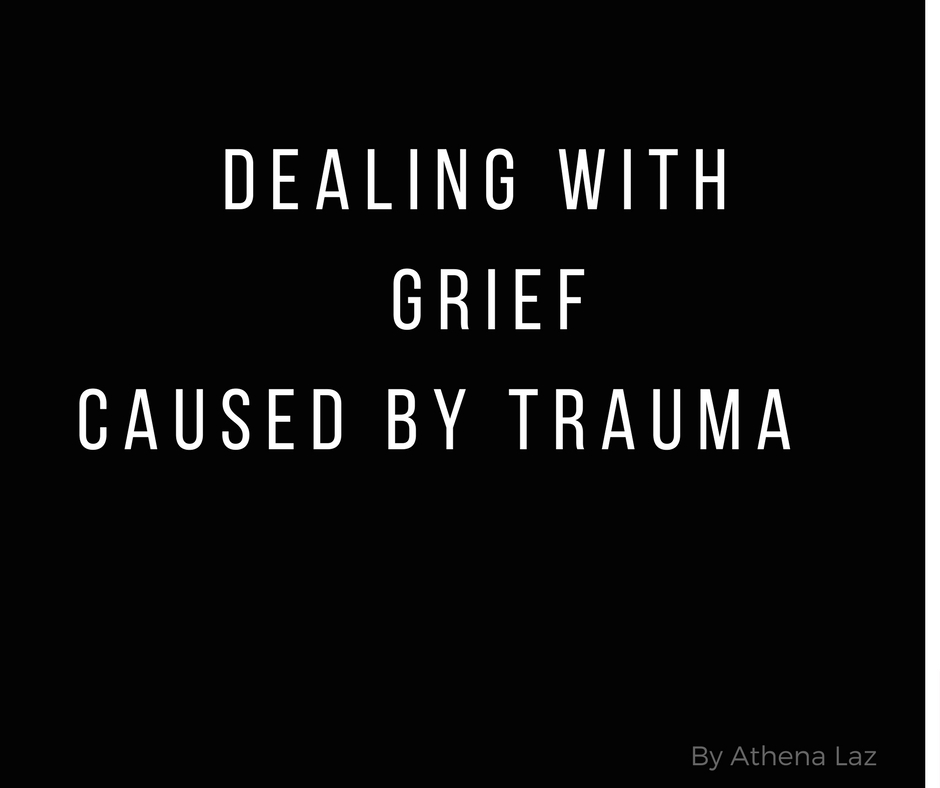 How to deal with grief after a traumatic loss by Athena Laz
