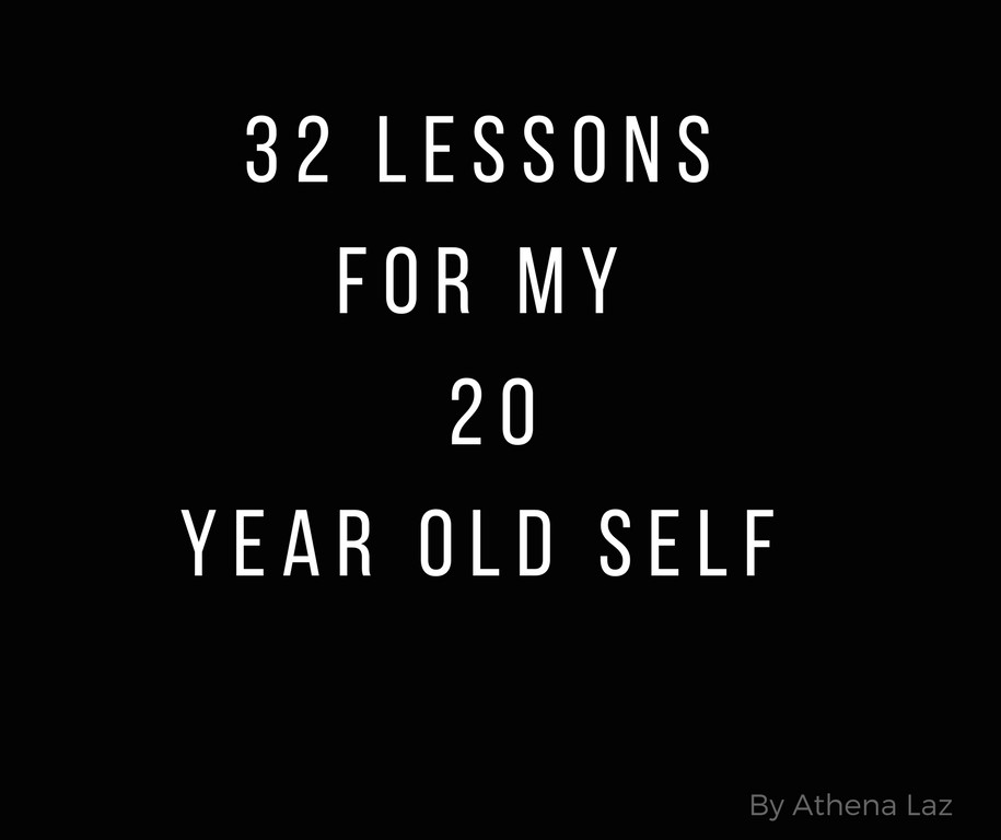 What I would tell my 20 year old self- messages in trust by Athena Laz
