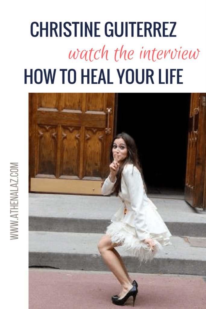 Christine Gutierrez chats to Athena Laz on how to heal your life