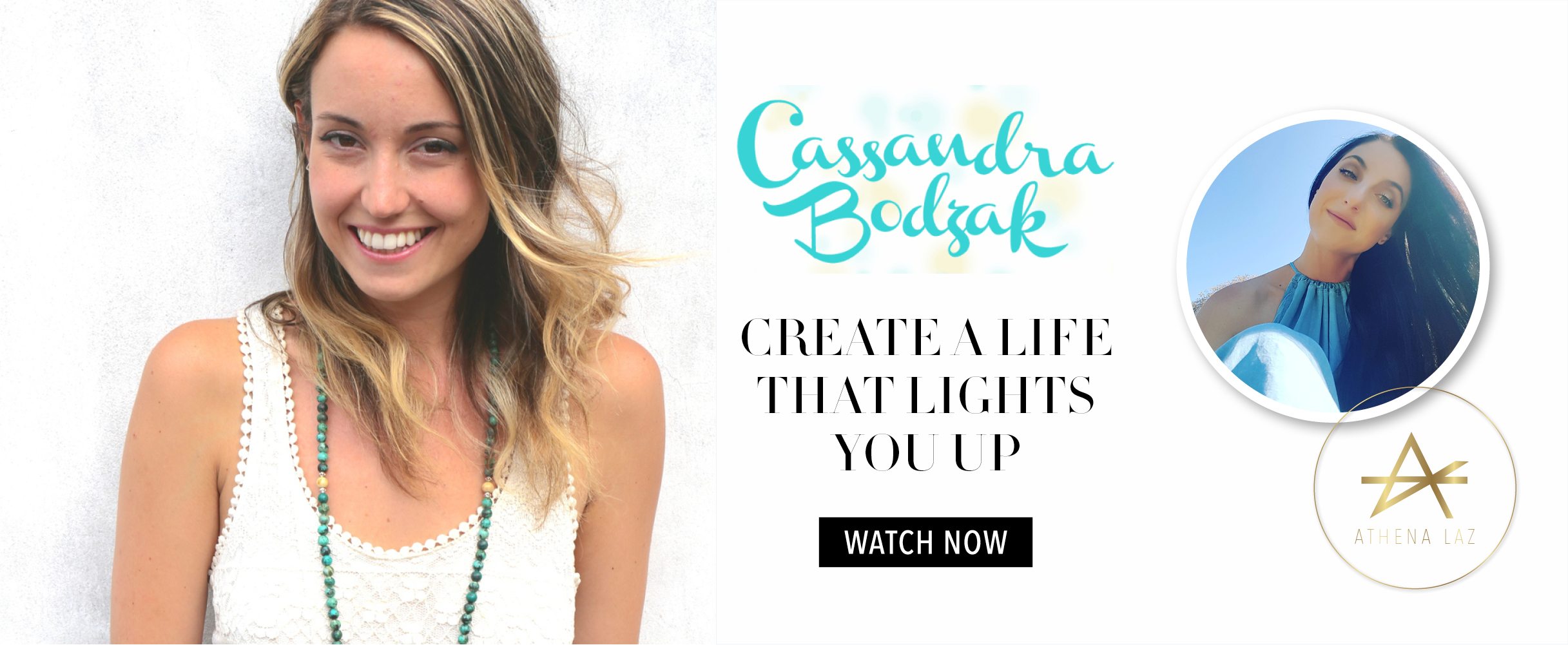 Athena Laz interviews Cassandra Bodzack on how to create a life that lights you up.