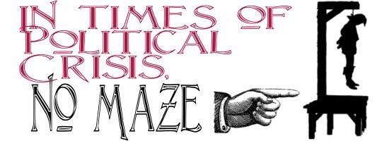 No Maze is Gallows No Shadows