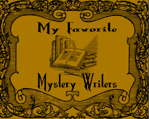 My Favorite Mystery Writers