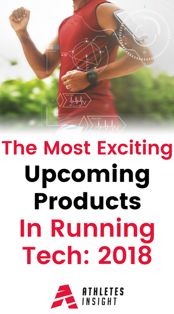 Upcoming Products In Running Tech 2018  Athletes Insight