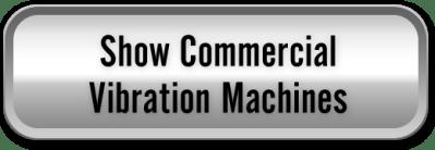 Commercial Vibration Machines