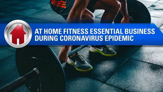 At Home Fitness essential business during Coronavirus epidemic