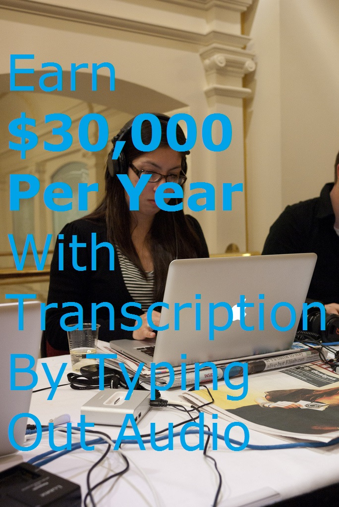 Earn $30,000 Per Year With Transcription By Typing Out Audio