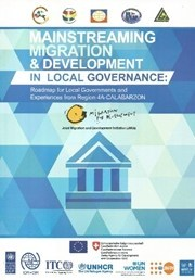 Mainstreaming Migration and Development in Local Governance: Roadmap for Local Governments and Experiences from Region 4A-CALABARZON