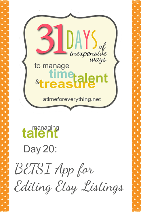 Managing Time, Talent, and Treasure, Day 20: BETSI App for Editing Etsy Listings