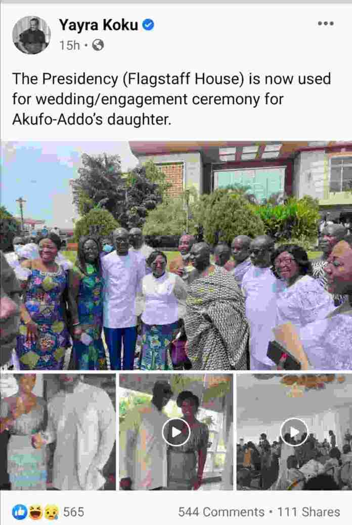 I Flagstaff House is now used for the wedding ceremony for Nana Addo's daughter - NDC man