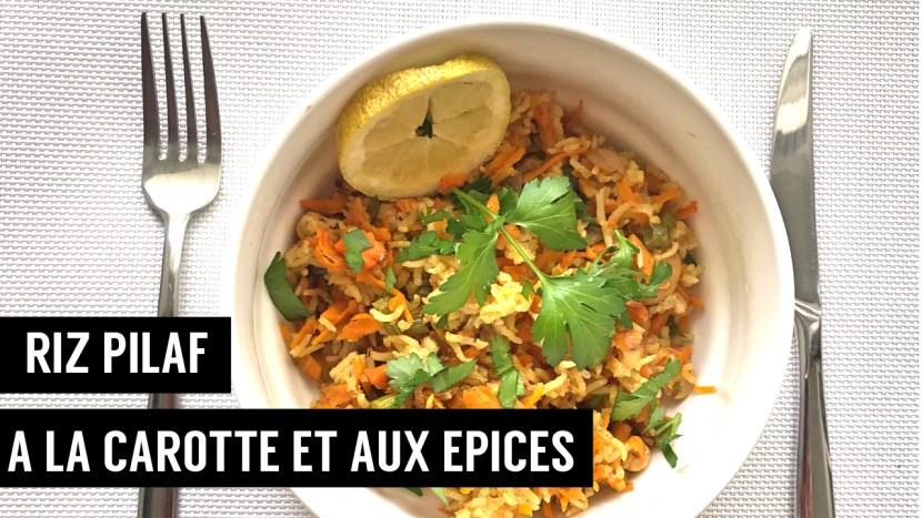 riz pilaf carotte épices une journée dans mon assiette - recettes végétariennes et vegan - atirelarigot