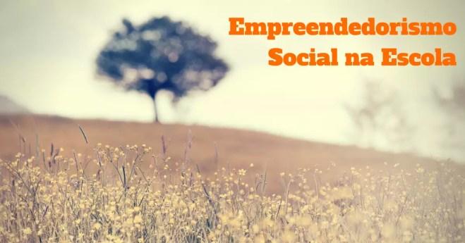 Empreendedorismo Social na Escola