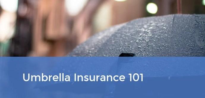 Umbrella Insurance 101