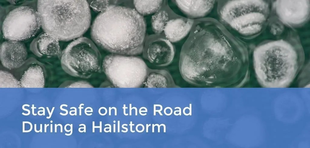 Stay Safe on the Road During a Hailstorm