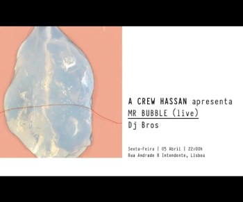 LIVE MUSIC | Mr. Bubble + DJ B.R.O.S. | Intendente | FREE @ Crew Hassan | Lisboa | Lisboa | Portugal