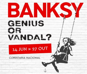 to Oct 27 | ART EXHIBIT | Banksy: Genius or Vandal? | Belém | 6 - 32€