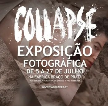 to Jul 27 | PHOTOGRAPHY AND FILM EXHIBIT | Collapse by Tiago Xavier | Braço de Prata | FREE @ Fábrica Braço de Prata | Lisboa | Lisboa | Portugal