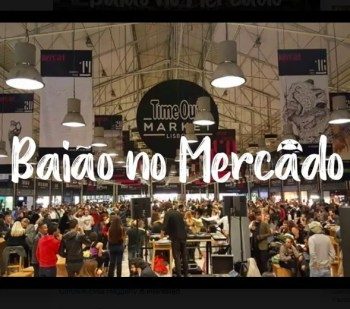 DANCE PARTY | Baião no Mercado | Cais do Sodré | FREE @ Time Out Market Lisboa | Lisboa | Lisboa | Portugal