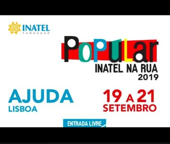 to Sept 29 | FESTIVAL | Popular INATEL na Rua 2019 | FREE @ VARIOUS LOCATIONS | Lisbon | Lisbon | Portugal