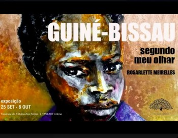 to Oct 8 | PAINTING EXHIBIT | Rosarlette Meirelles: Guinea-Bissau, According to my Eyes | Rato | FREE @ Casa de Angola | Lisboa | Lisboa | Portugal