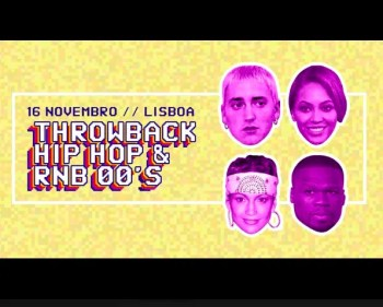 THROWBACK PARTY | Hip Hop and R&B of the '00s | Cais do Sodré | 15€