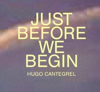 to Mar 27 | ART EXHIBIT | Hugo Cantegrel: Just Before We Begin | Avenida | FREE