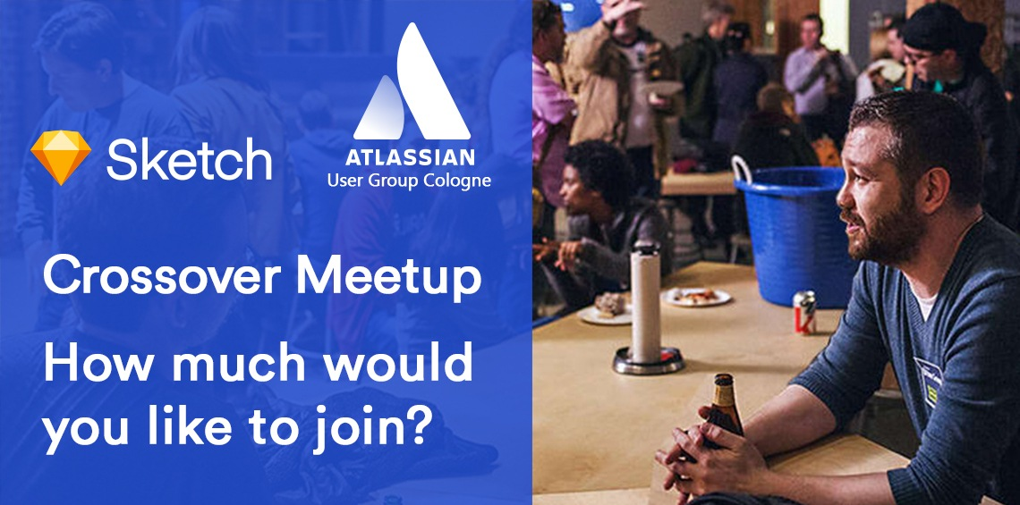 Sketch App and Atlassian User Group Cologne - crossover meetup. Will you join?