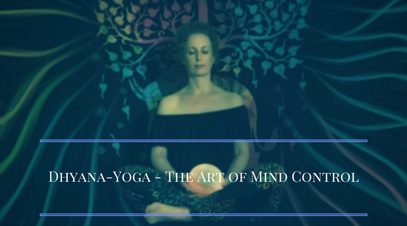 Dhyana-Yoga – The Art of Mind Control