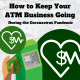 How to Keep Your ATM Business Going During the Coronavirus Pandemic