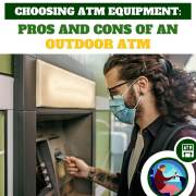 Pros and Cons of an Outdoor ATM