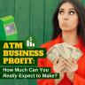 ATM Business Profit: How Much Can You Really Expect to Make via ATMDepot