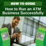 How to Run an ATM Business Successfully via ATMDepot.com