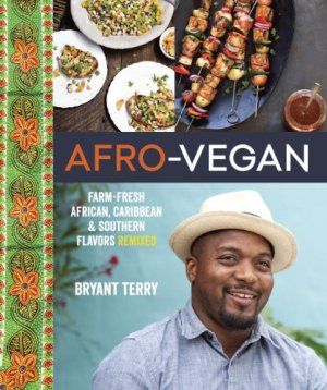Afro Vegan by Bryant Terry