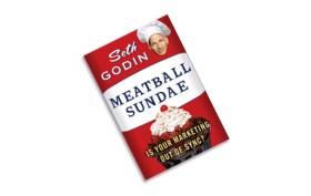 Seth Godin's Meatball Sundae