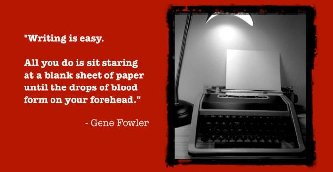 Gene Fowler Quote