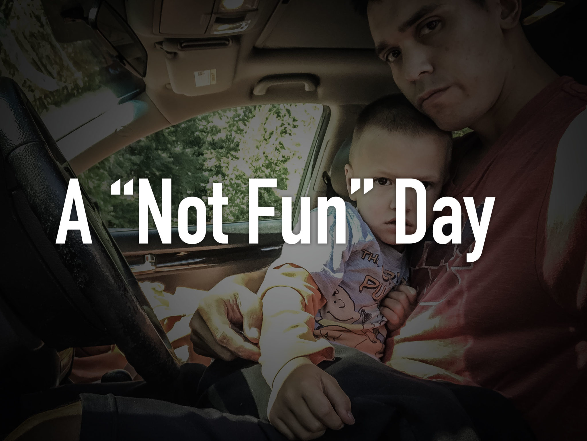 "A ""Not Fun"" Day"