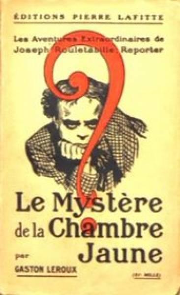 Le Mystre de la Chambre Jaune Gaston Leroux  texte intgral  Policier et Roman noir  Atramenta