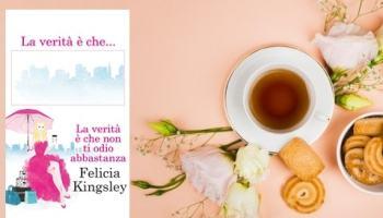 La Verità è Che Non Ti Odio Abbastanza di Felicia Kingsley