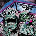 Dance with the Dead – B-Sides: Volume 1 (2017)