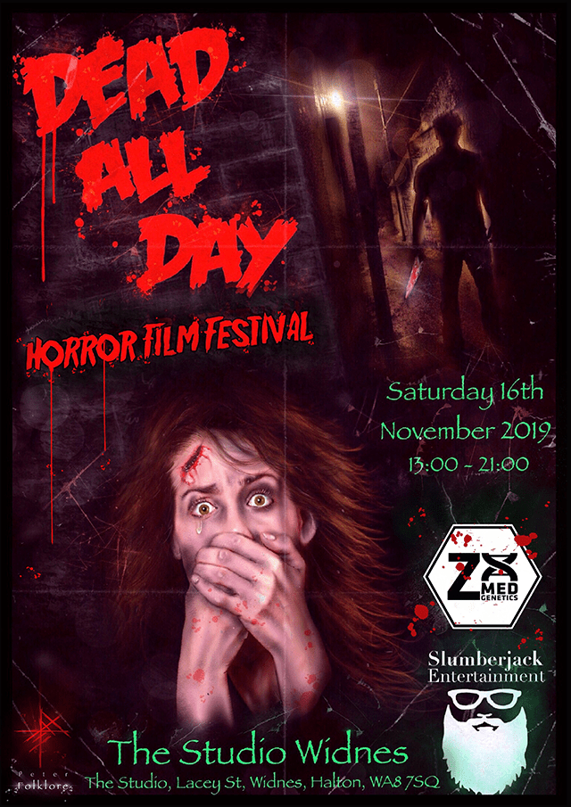 Slumberjack Entertainment's Dead All Day Horror Film Festival Returns to Cheshire, UK 16th November!