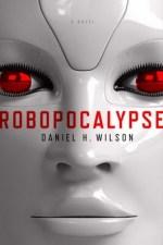 Review | Robopocalypse by Daniel H Wilson