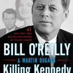 Review | Killing Kennedy: The End of Camelot by Bill O'Reilly and Martin Dugard