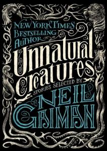 Unnatural Creatures Neil Gaiman