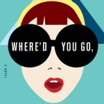 Review | Where'd You Go, Bernadette? by Maria Semple