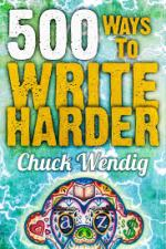 Book Review: 500 Ways to Write Harder by Chuck Wendig