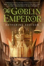 2015 Hugo Nominee: The Goblin Emperor by Katherine Addison