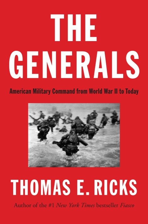 The Generals: American Military Command from World War II to Today Book Cover
