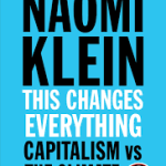 Book Review | This Changes Everything: Capitalism Versus The Climate by Naomi Klein