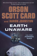 Book Review | Earth Unaware by Orson Scott Card and Aaron Johnston (The First Formic War)