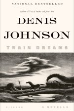 Book Review | Train Dreams by Denis Johnson