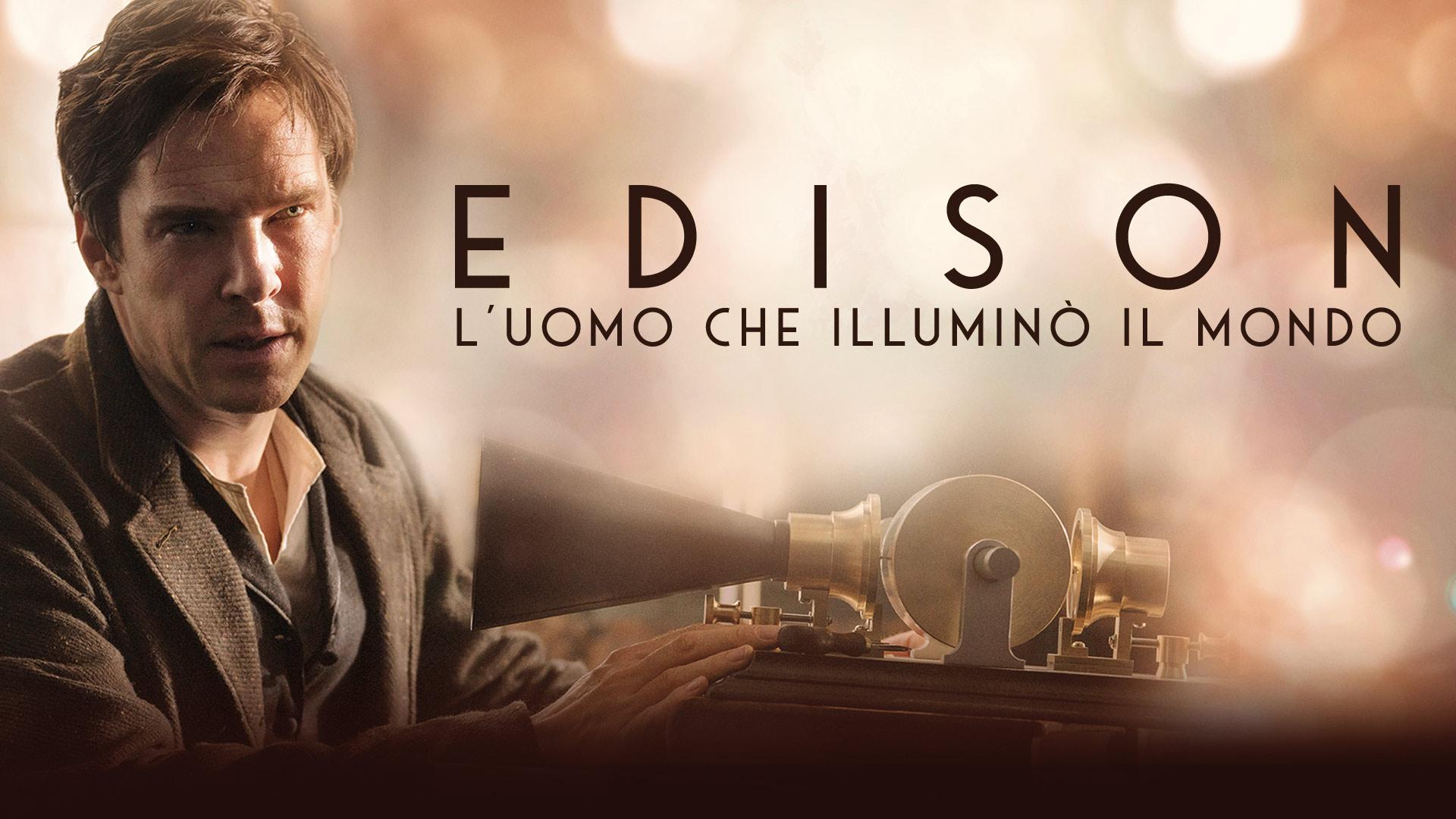 EDISON- L'UOMO CHE ILLUMINÒ IL MONDO
